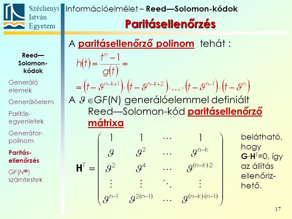 Paritásellenőrzés A paritásellenőrző polinom tehát :