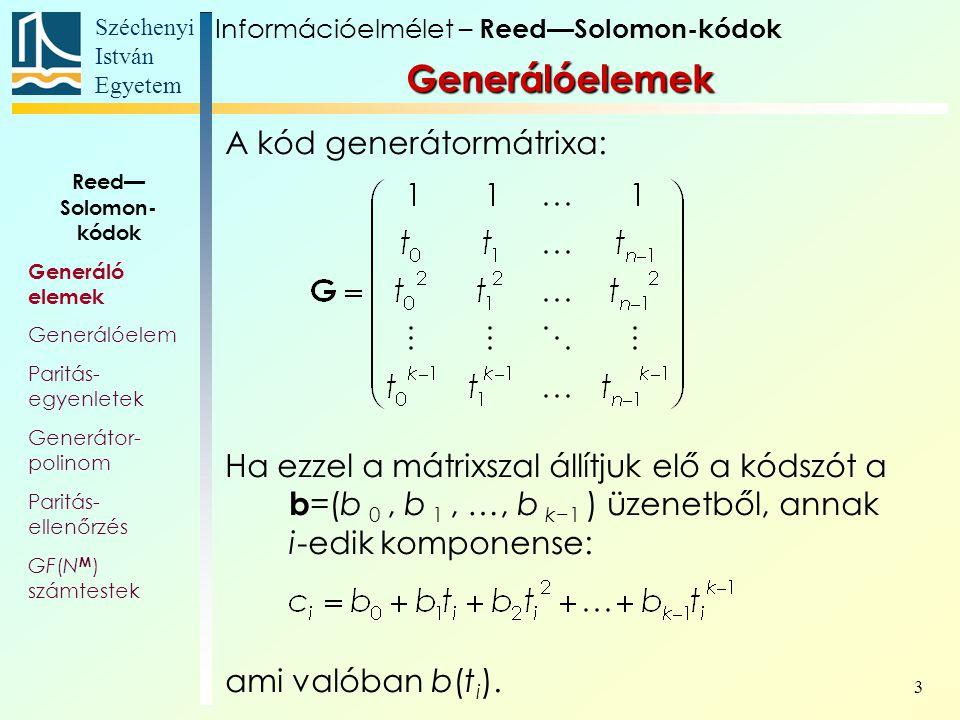 Generálóelemek A kód generátormátrixa:
