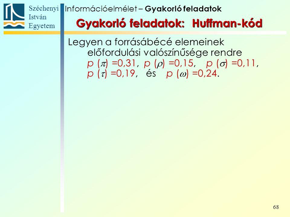 Gyakorló feladatok: Huffman-kód