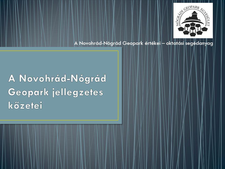 A Novohrád-Nógrád Geopark jellegzetes kőzetei