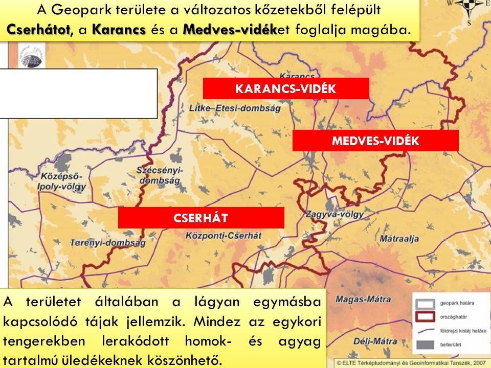 A Geopark területe a változatos kőzetekből felépült Cserhátot, a Karancs és a Medves-vidéket foglalja magába.
