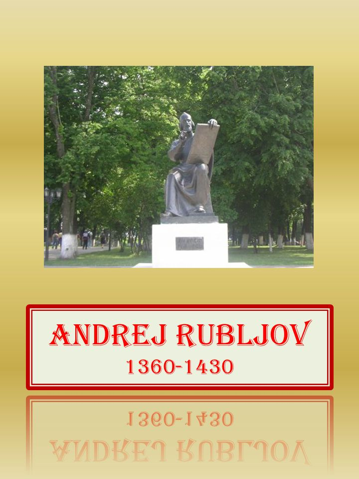 ANDREJ RUBLJOV 1360-1430
