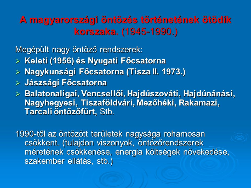 A magyarországi öntözés történetének ötödik korszaka. (1945-1990.)