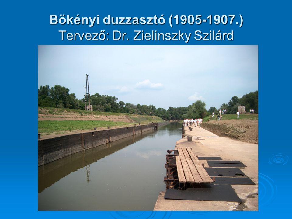 Bökényi duzzasztó (1905-1907.) Tervező: Dr. Zielinszky Szilárd