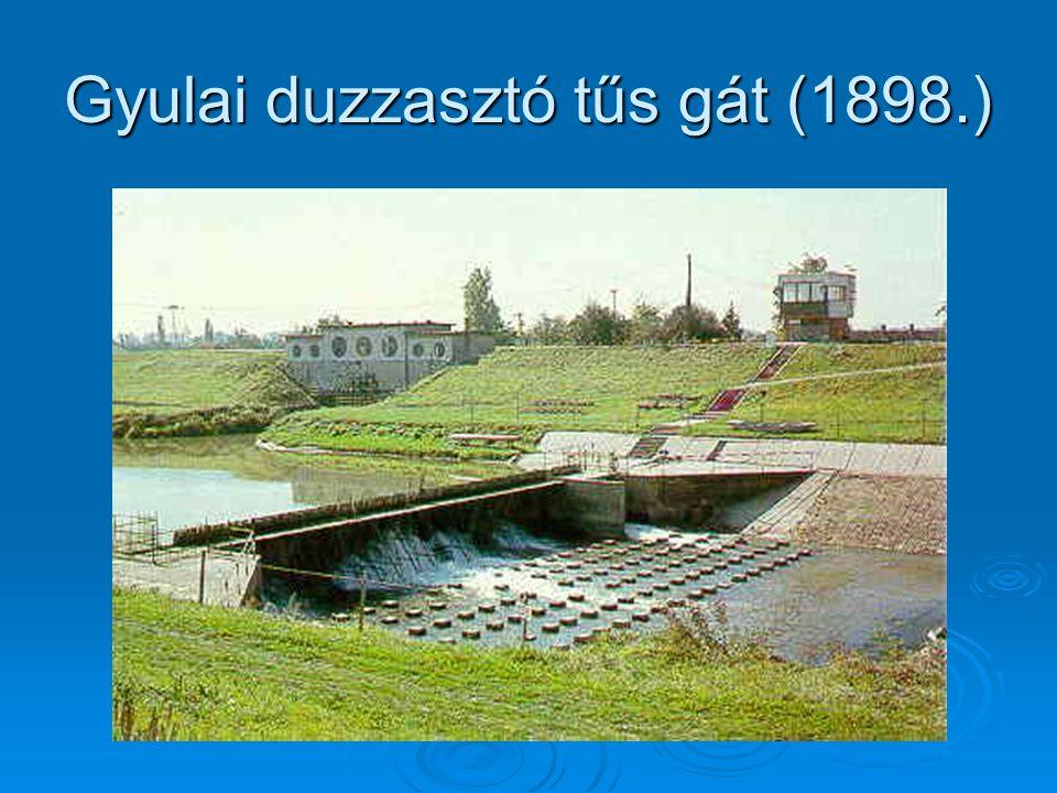 Gyulai duzzasztó tűs gát (1898.)