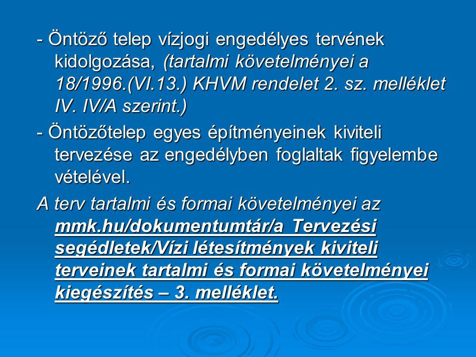 - Öntöző telep vízjogi engedélyes tervének kidolgozása, (tartalmi követelményei a 18/1996.(VI.13.) KHVM rendelet 2. sz. melléklet IV. IV/A szerint.)