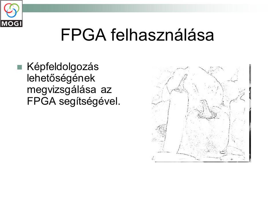 FPGA felhasználása Képfeldolgozás lehetőségének megvizsgálása az FPGA segítségével.