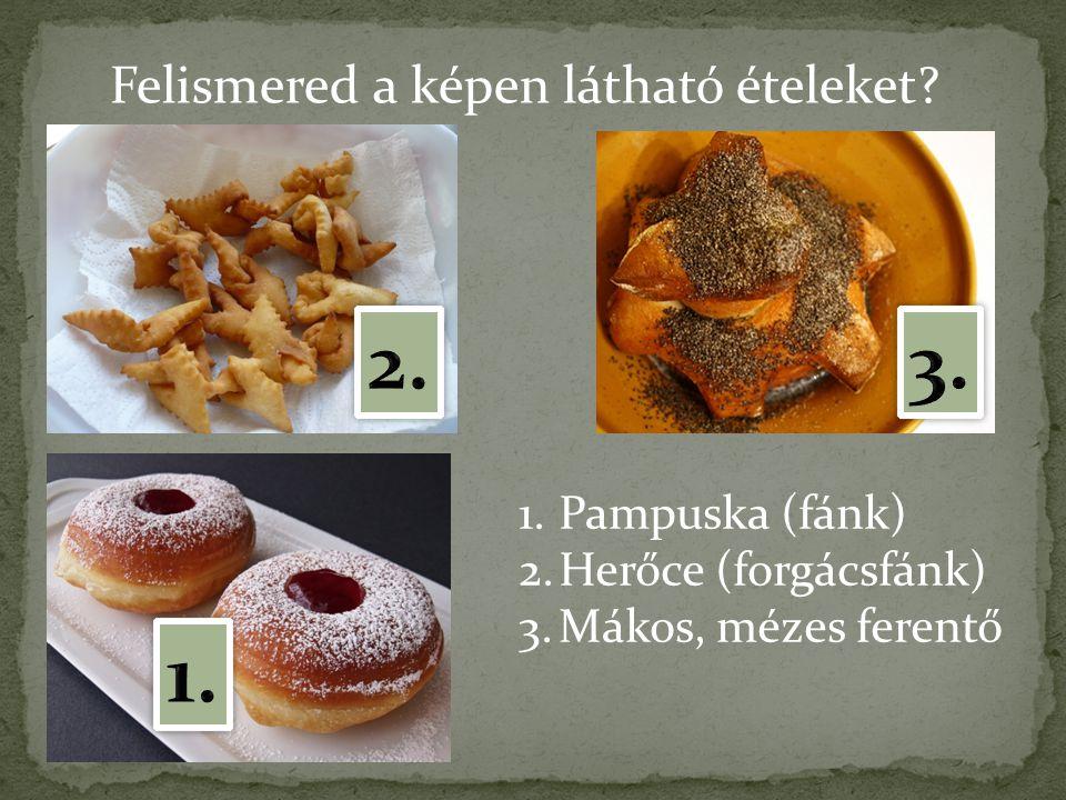 2. 3. 1. Felismered a képen látható ételeket Pampuska (fánk)
