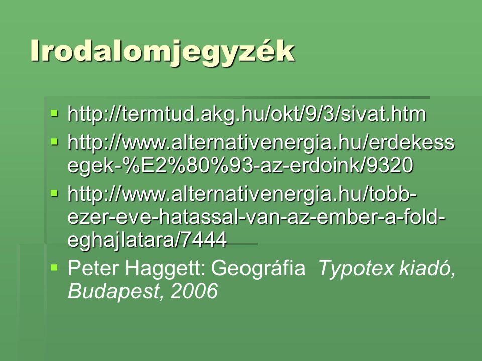 Irodalomjegyzék http://termtud.akg.hu/okt/9/3/sivat.htm