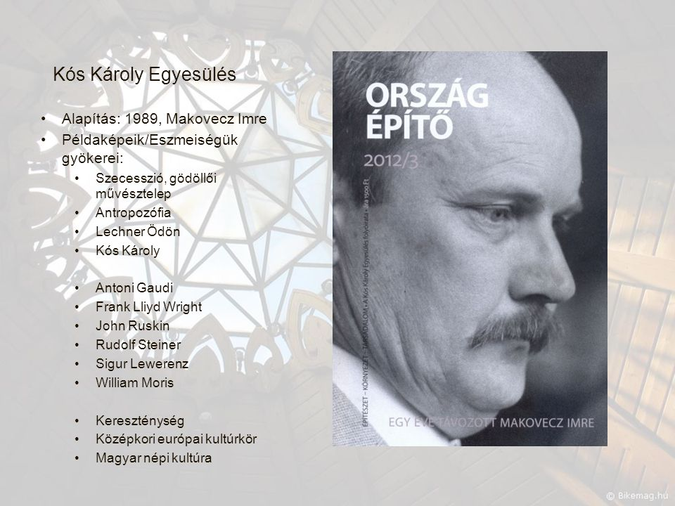 Kós Károly Egyesülés Alapítás: 1989, Makovecz Imre