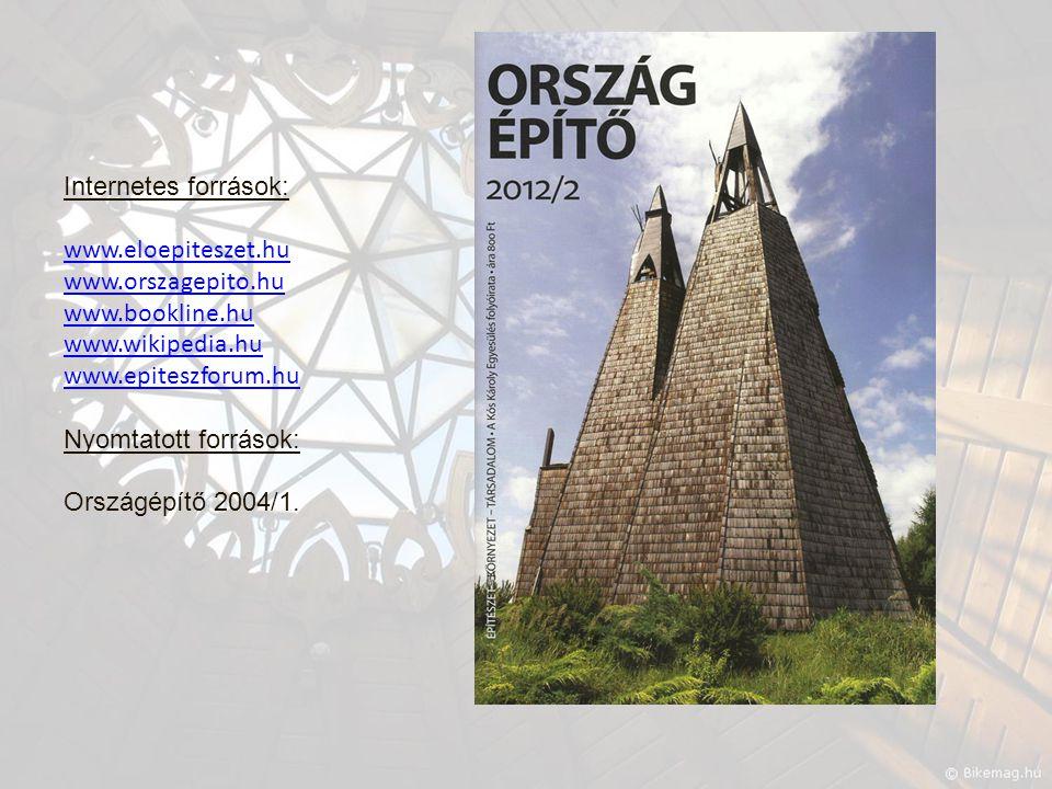 Internetes források: www. eloepiteszet. hu www. orszagepito. hu www