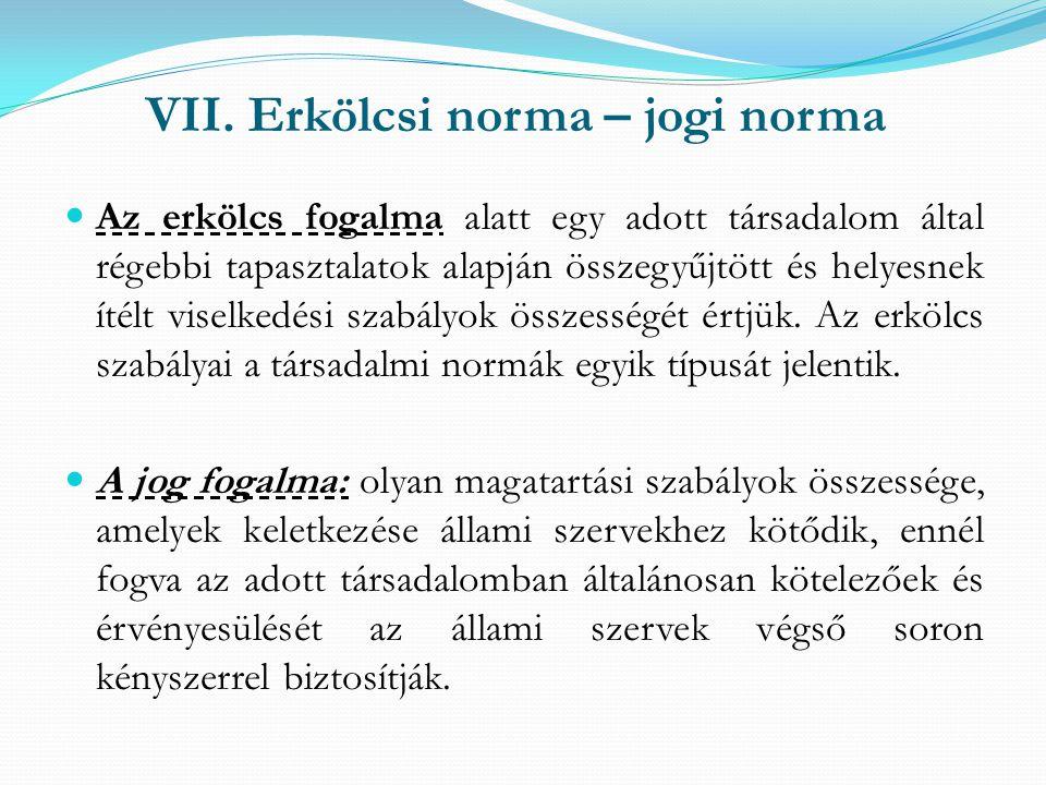 VII. Erkölcsi norma – jogi norma