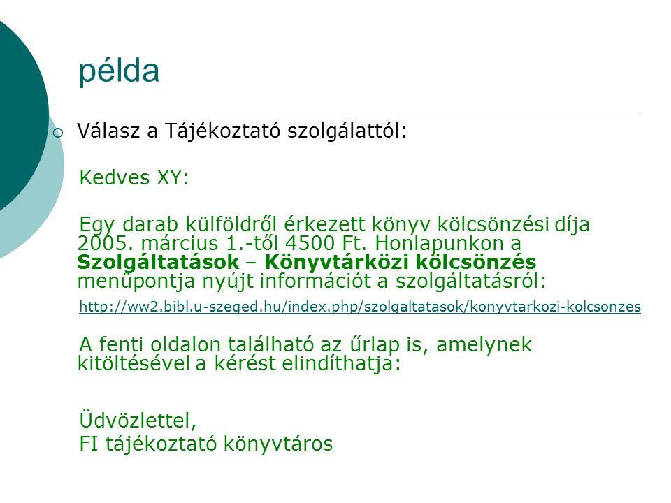 példa Válasz a Tájékoztató szolgálattól: Kedves XY: