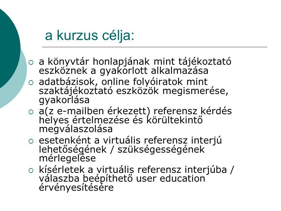 a kurzus célja: a könyvtár honlapjának mint tájékoztató eszköznek a gyakorlott alkalmazása.