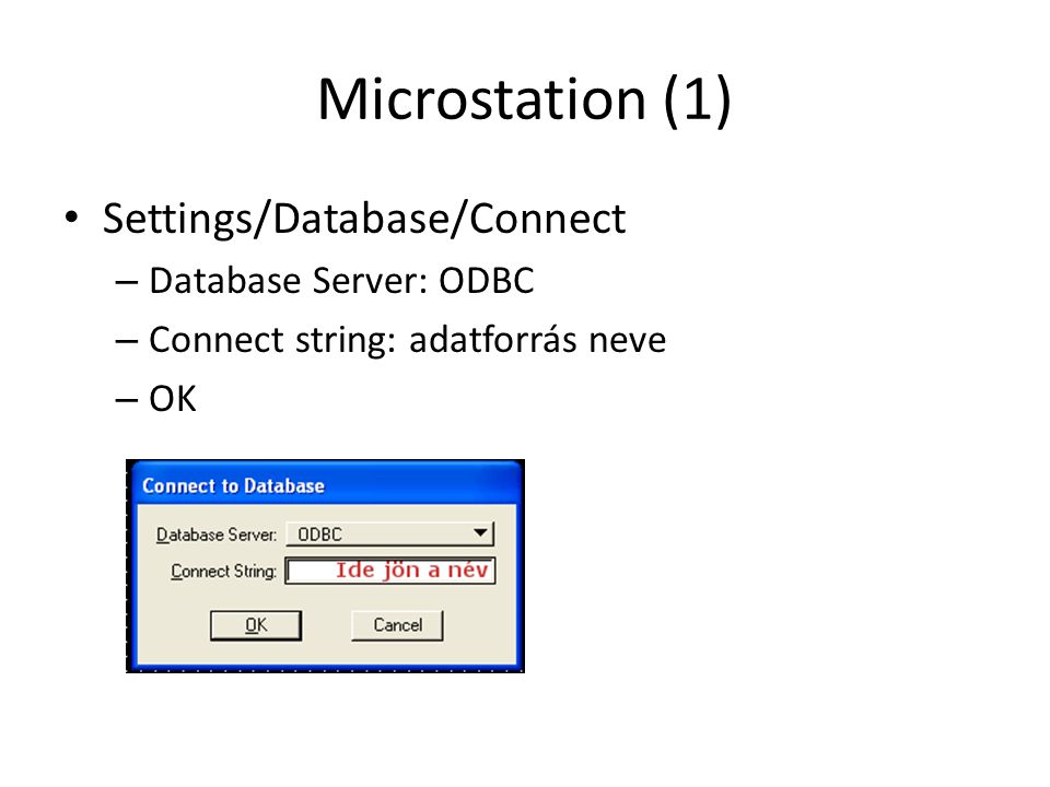 Microstation (1) Settings/Database/Connect Database Server: ODBC