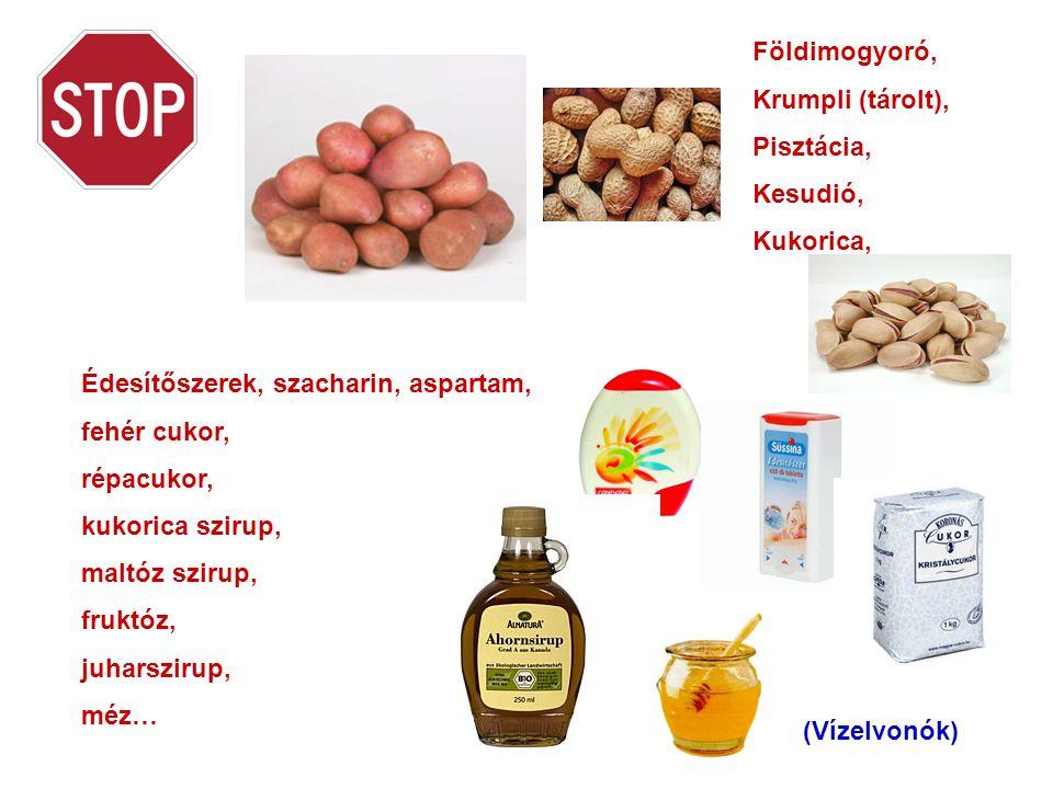 Földimogyoró, Krumpli (tárolt), Pisztácia, Kesudió, Kukorica, Édesítőszerek, szacharin, aspartam,