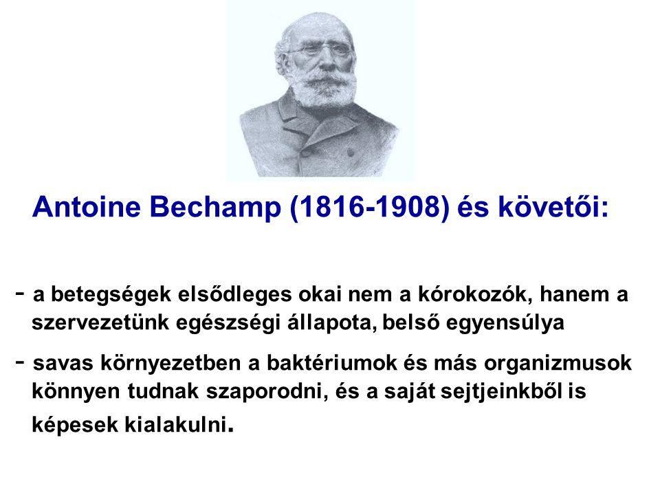 Antoine Bechamp (1816-1908) és követői:
