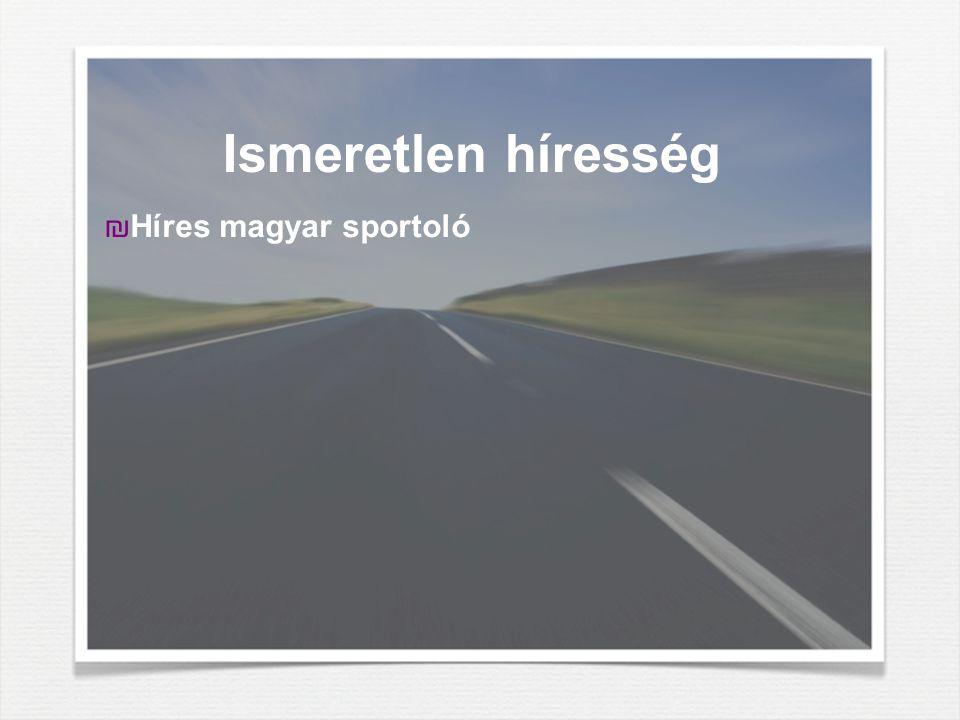 Ismeretlen híresség Híres magyar sportoló