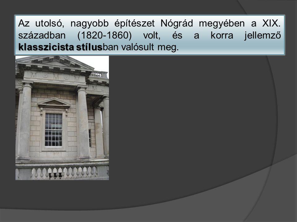 Az utolsó, nagyobb építészet Nógrád megyében a XIX