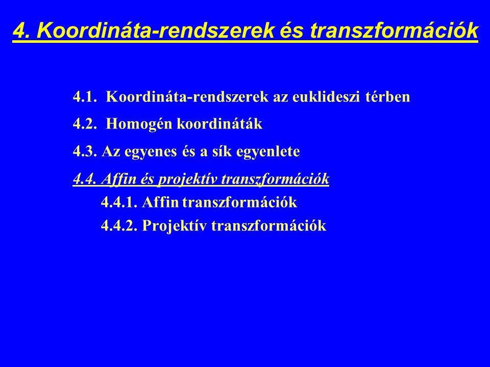 4. Koordináta-rendszerek és transzformációk
