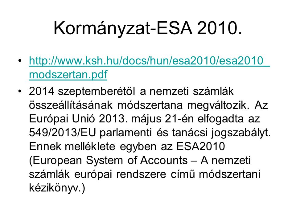 Kormányzat-ESA 2010. http://www.ksh.hu/docs/hun/esa2010/esa2010_modszertan.pdf.
