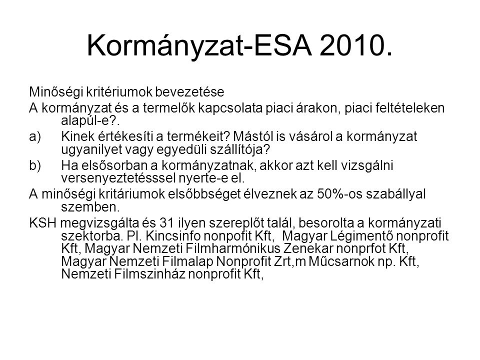 Kormányzat-ESA 2010. Minőségi kritériumok bevezetése