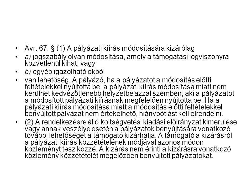 Ávr. 67. § (1) A pályázati kiírás módosítására kizárólag