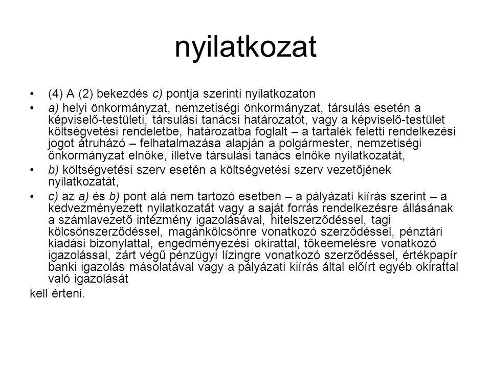 nyilatkozat (4) A (2) bekezdés c) pontja szerinti nyilatkozaton