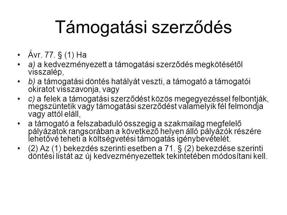 Támogatási szerződés Ávr. 77. § (1) Ha