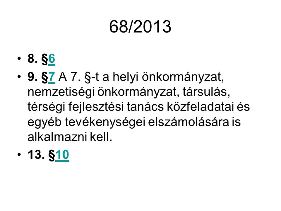 68/2013 8. §6.