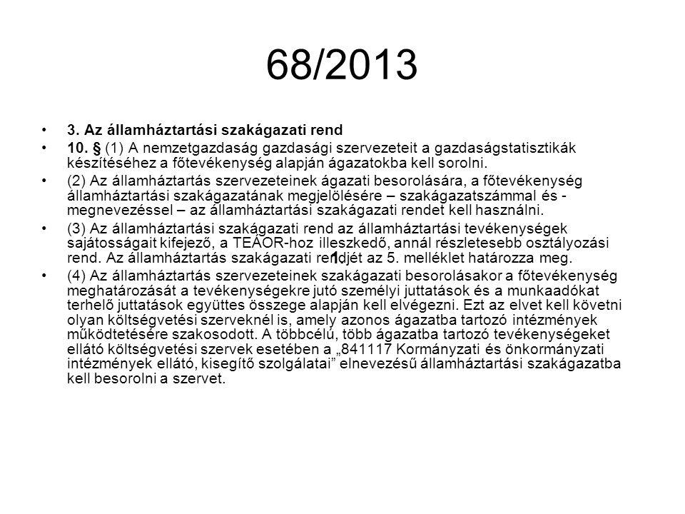 68/2013 1. 3. Az államháztartási szakágazati rend