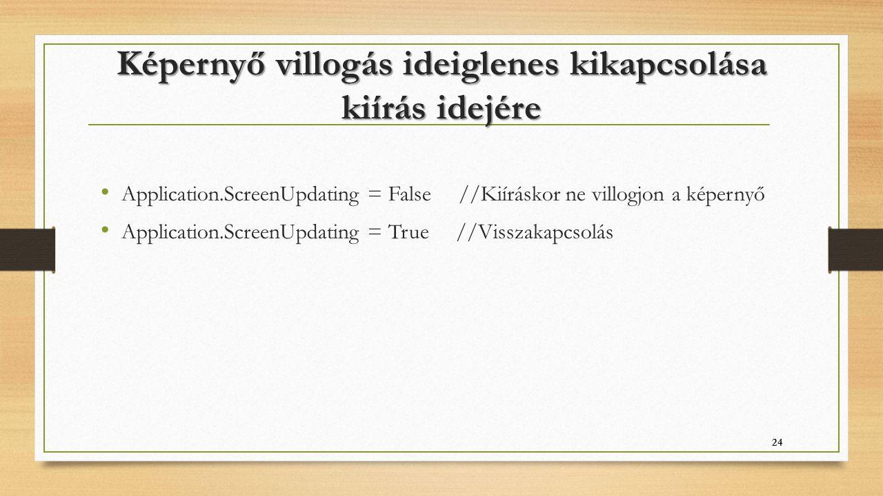 Képernyő villogás ideiglenes kikapcsolása kiírás idejére