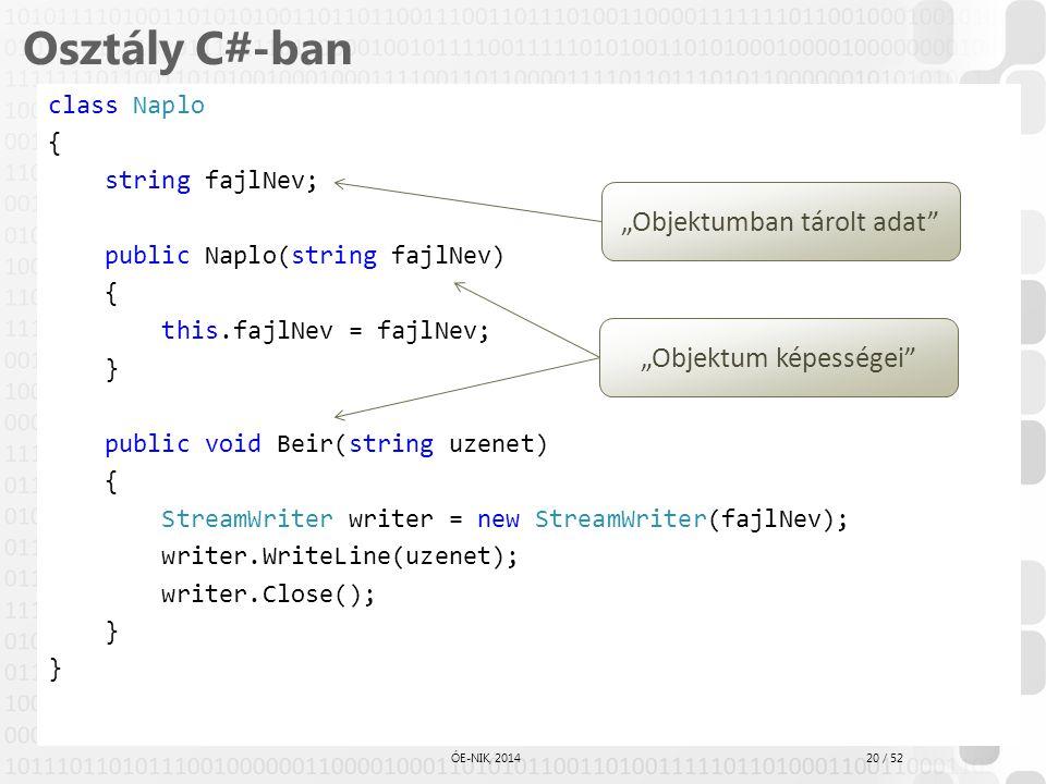 """Osztály C#-ban """"Objektumban tárolt adat """"Objektum képességei"""