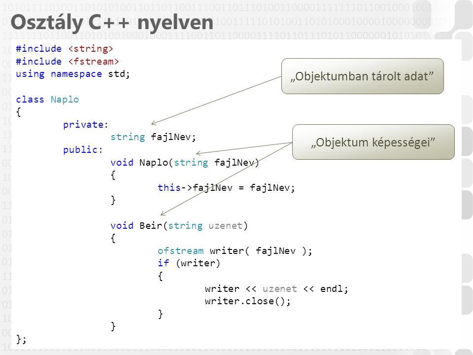 """Osztály C++ nyelven """"Objektumban tárolt adat """"Objektum képességei"""
