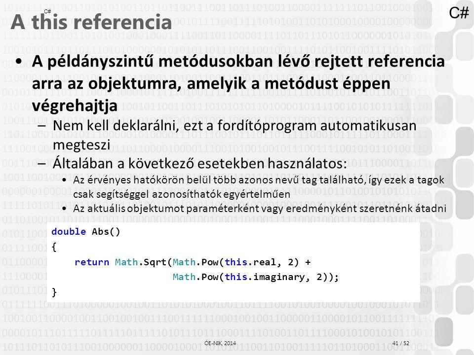 C# A this referencia. C# A példányszintű metódusokban lévő rejtett referencia arra az objektumra, amelyik a metódust éppen végrehajtja.