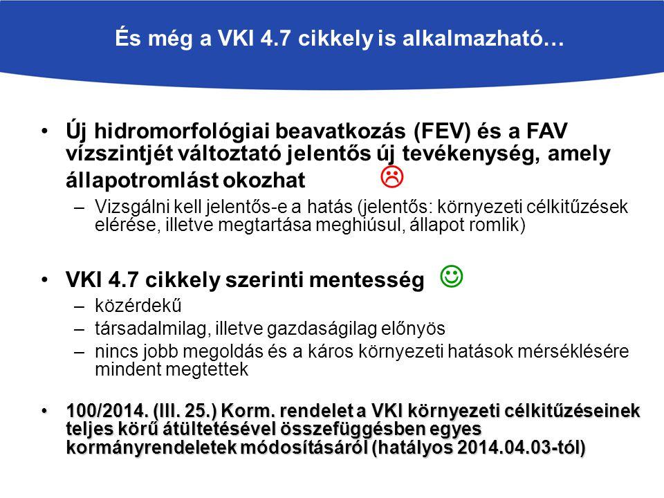 És még a VKI 4.7 cikkely is alkalmazható…
