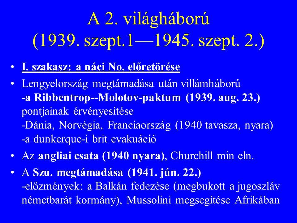 A 2. világháború (1939. szept.1—1945. szept. 2.)