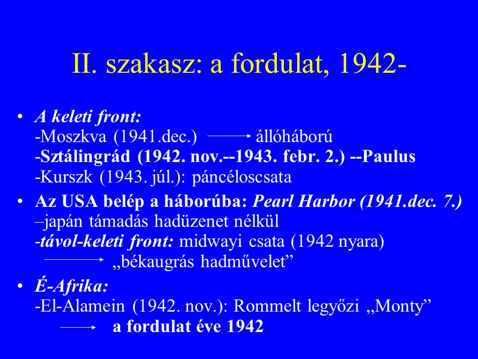 II. szakasz: a fordulat, 1942-
