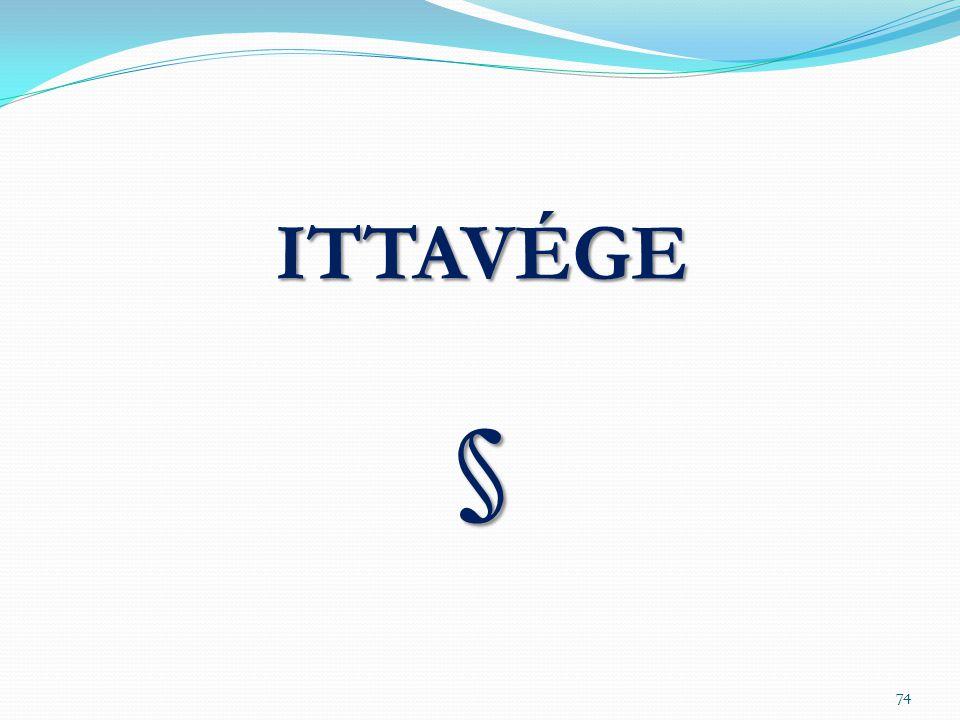 ITTAVÉGE §