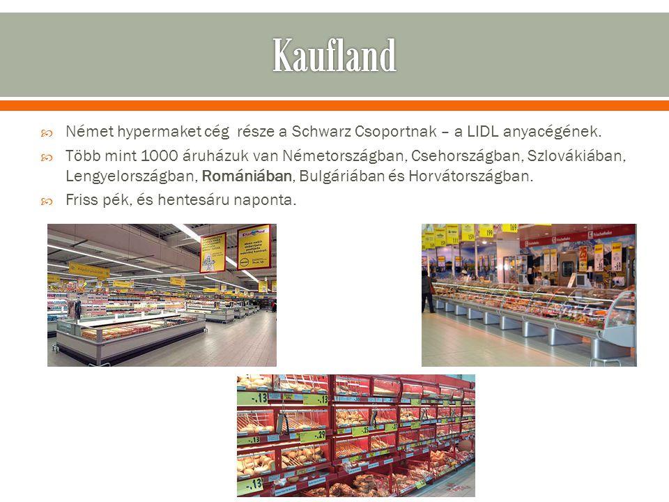 Kaufland Német hypermaket cég része a Schwarz Csoportnak – a LIDL anyacégének.
