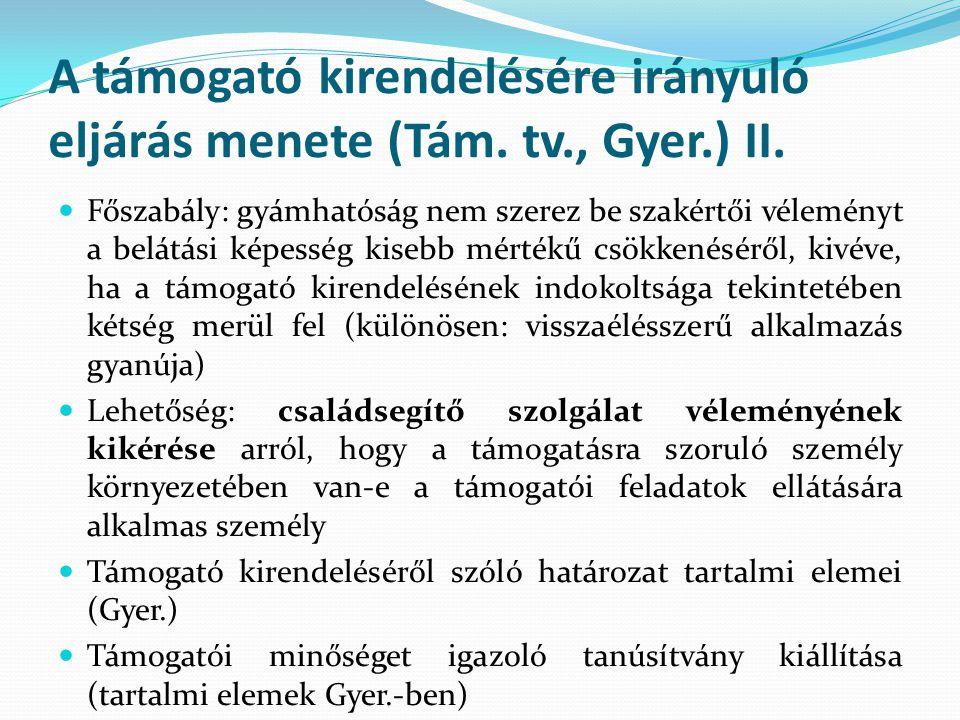 A támogató kirendelésére irányuló eljárás menete (Tám. tv., Gyer.) II.