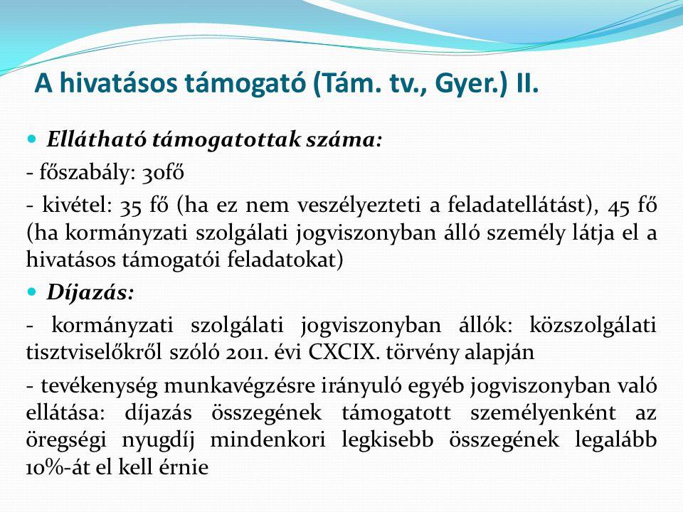 A hivatásos támogató (Tám. tv., Gyer.) II.