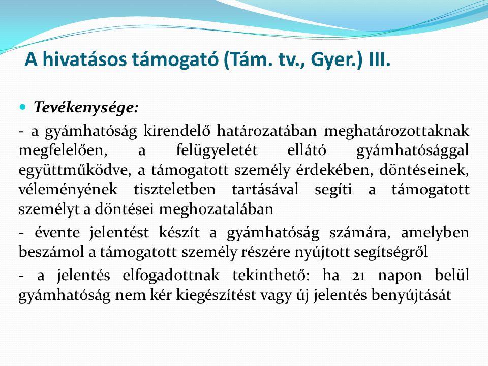 A hivatásos támogató (Tám. tv., Gyer.) III.
