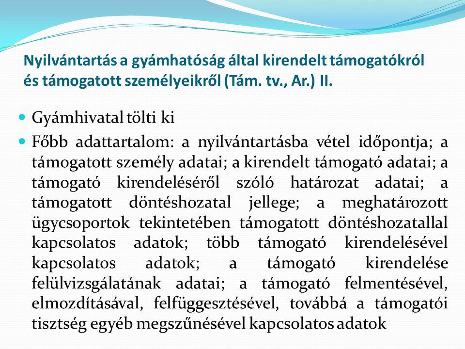 Nyilvántartás a gyámhatóság által kirendelt támogatókról és támogatott személyeikről (Tám. tv., Ar.) II.