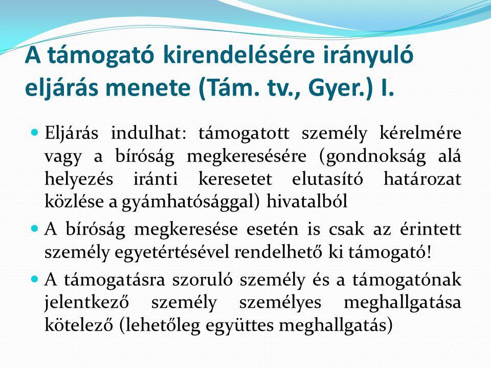 A támogató kirendelésére irányuló eljárás menete (Tám. tv., Gyer.) I.