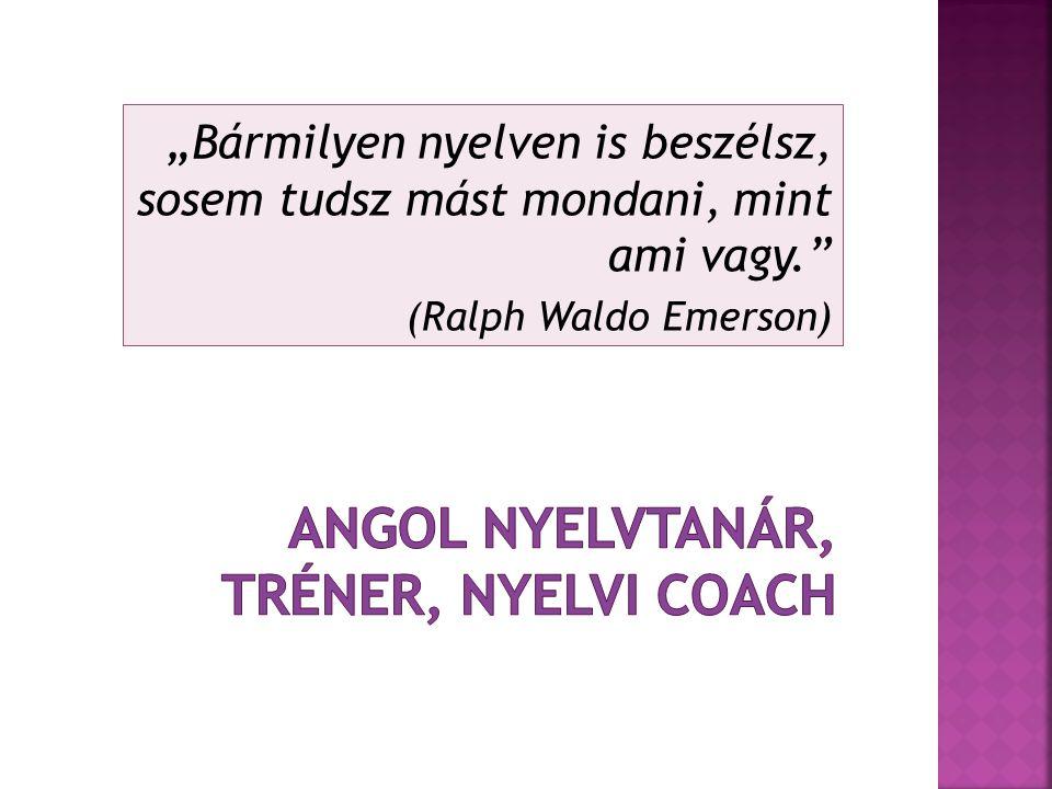 ANGOL NYELVTANÁR, TRÉNER, nyelvi COACH