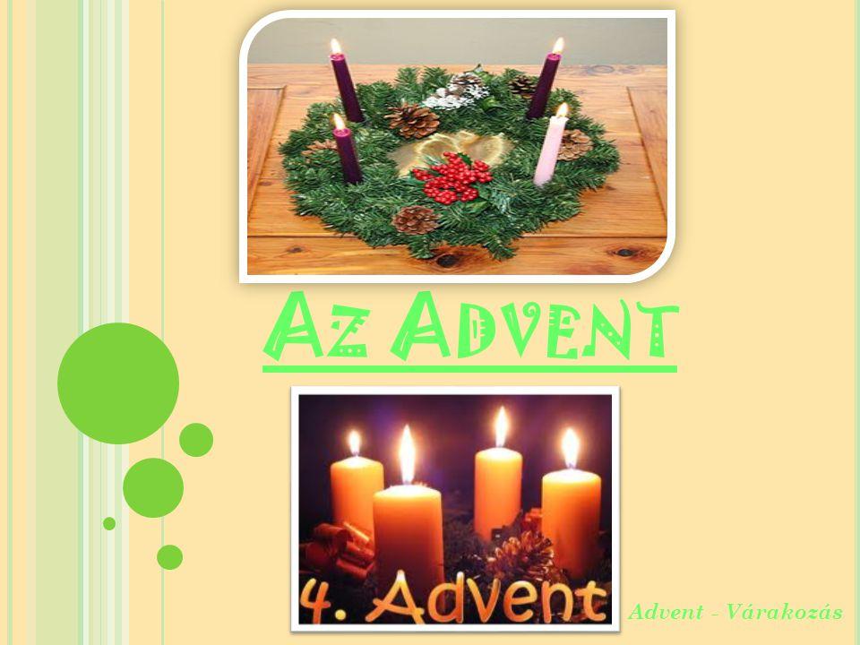 Az Advent Advent - Várakozás