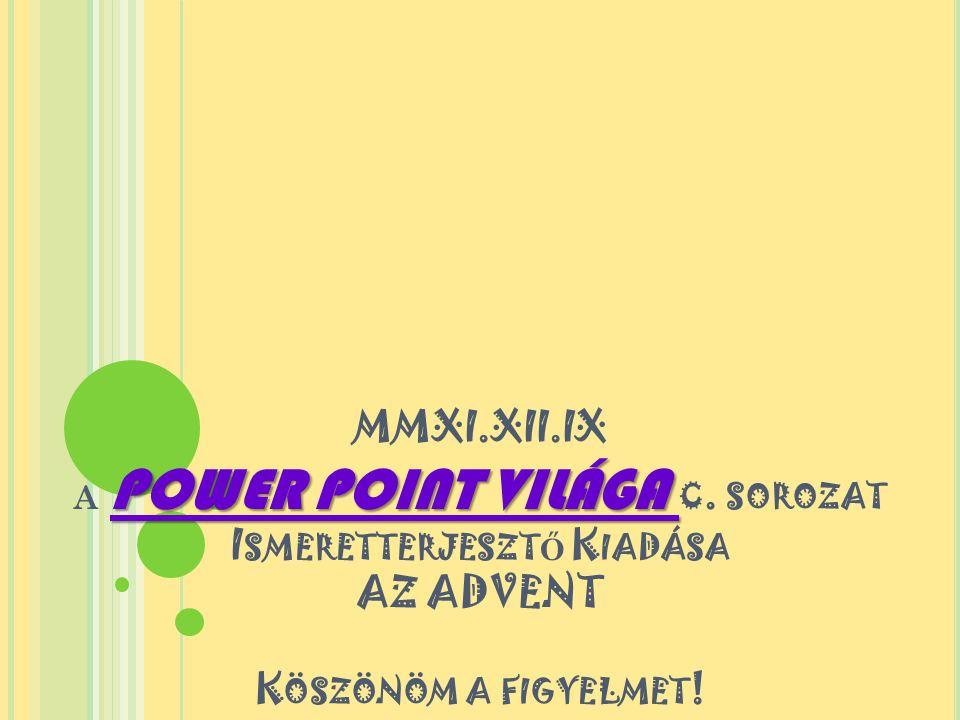 MMXI. XII. IX a POWER POINT VILÁGA c