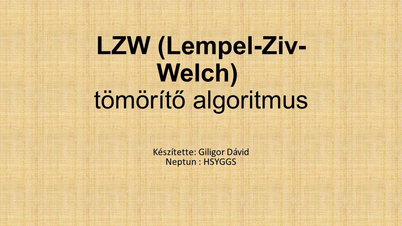 LZW (Lempel-Ziv-Welch) tömörítő algoritmus