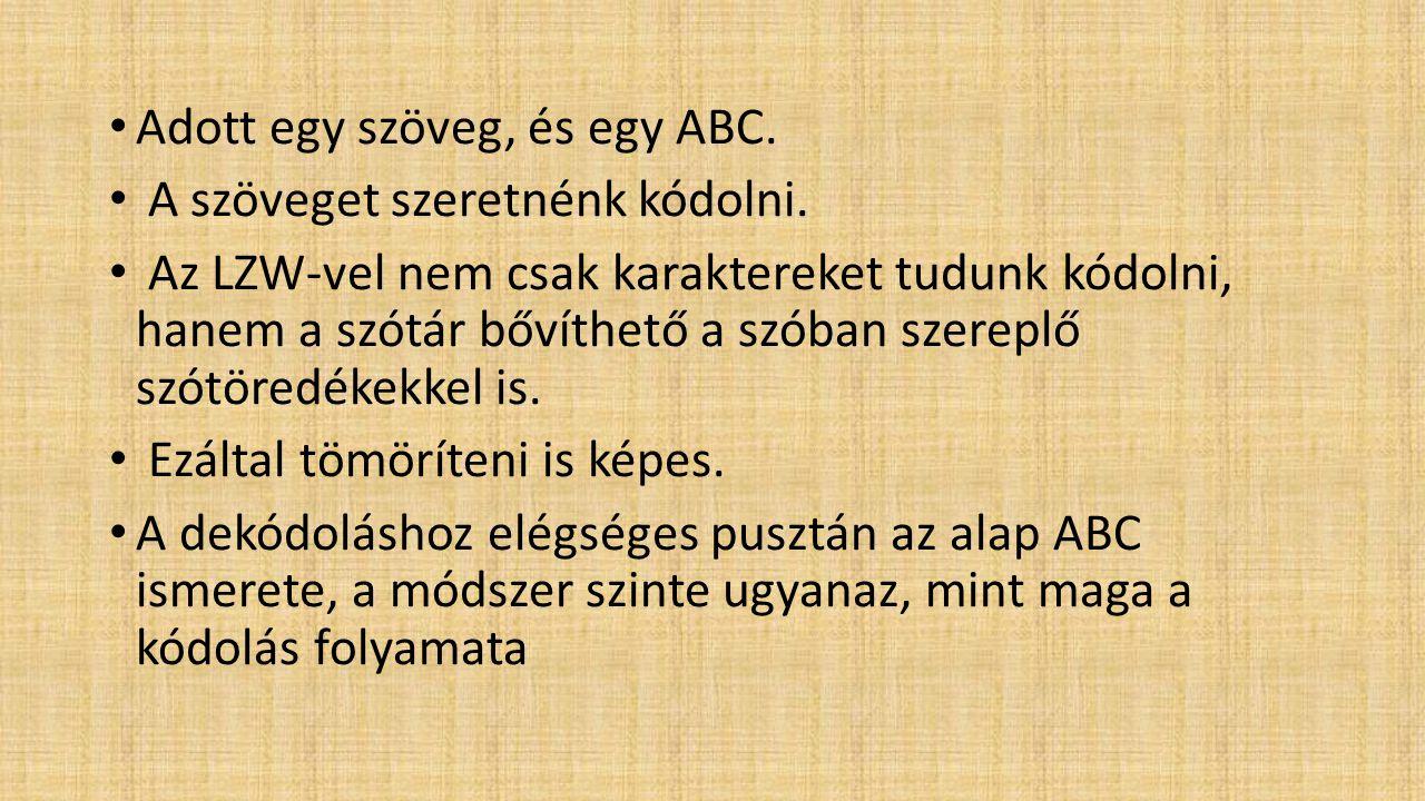 Adott egy szöveg, és egy ABC.
